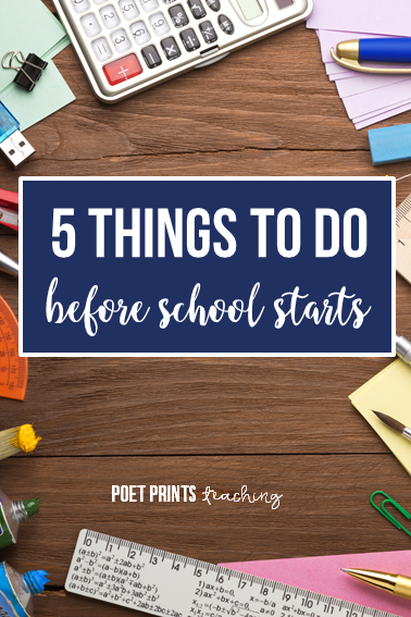 5 things that every teacher should do and decide before school starts! - Poet Prints Teaching