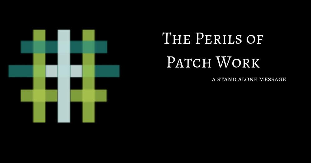 The Perils of Patch Work  Stand alone message- Pastor D.M. Gates   September 02 2018    Mark 4:35-41 NKJV Mark 6:45-51 NKJV   iTunes  Google Play   Sound Cloud