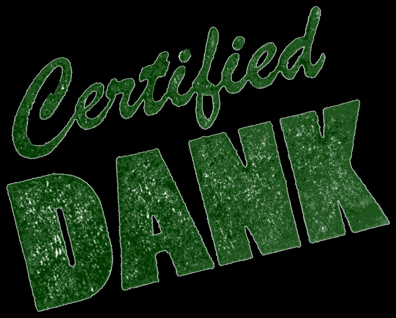 certified dank