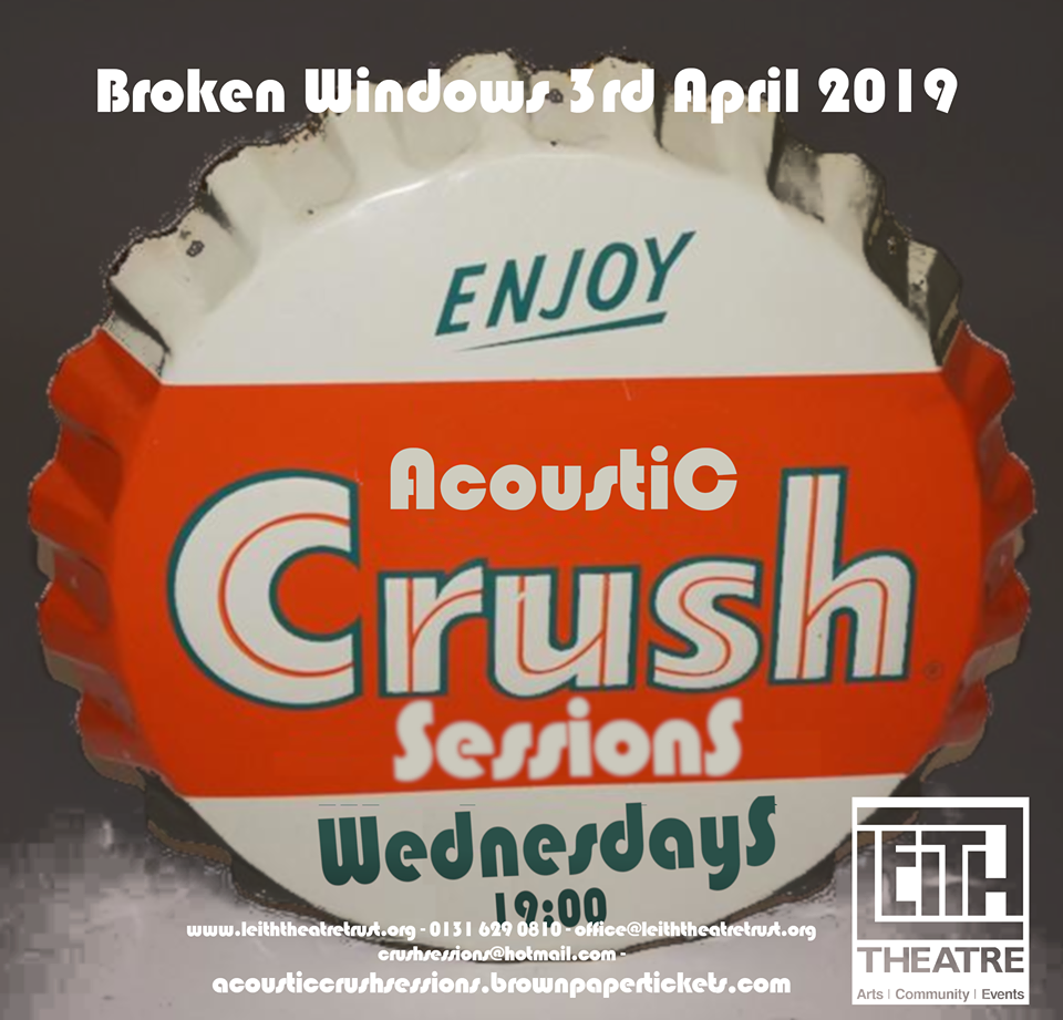 Acoustic Crush Sessions with Broken Windows — Leith Theatre