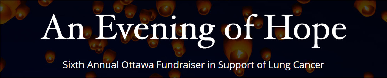 6th Annual An Evening of Hope Ottawa- lung cancer fundraiser