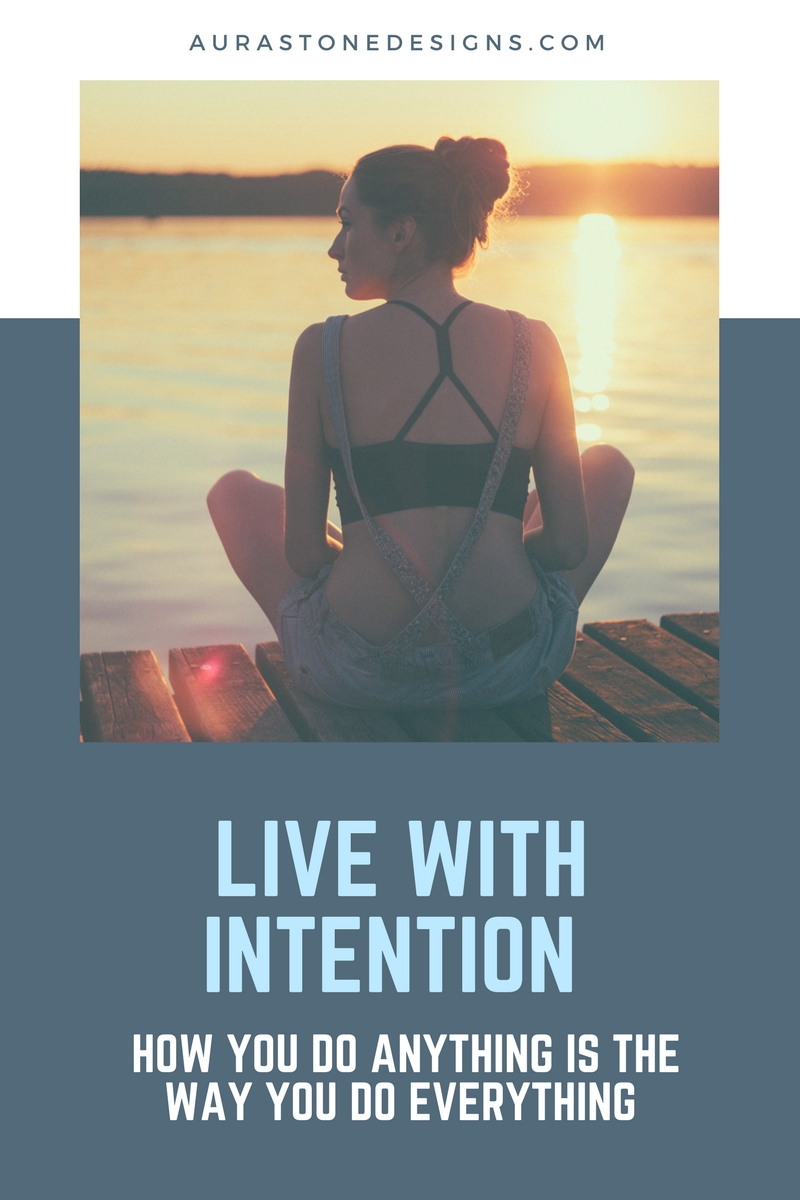 Live with intension