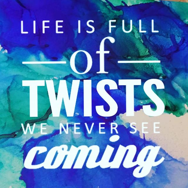 Life is full of twists we never see coming