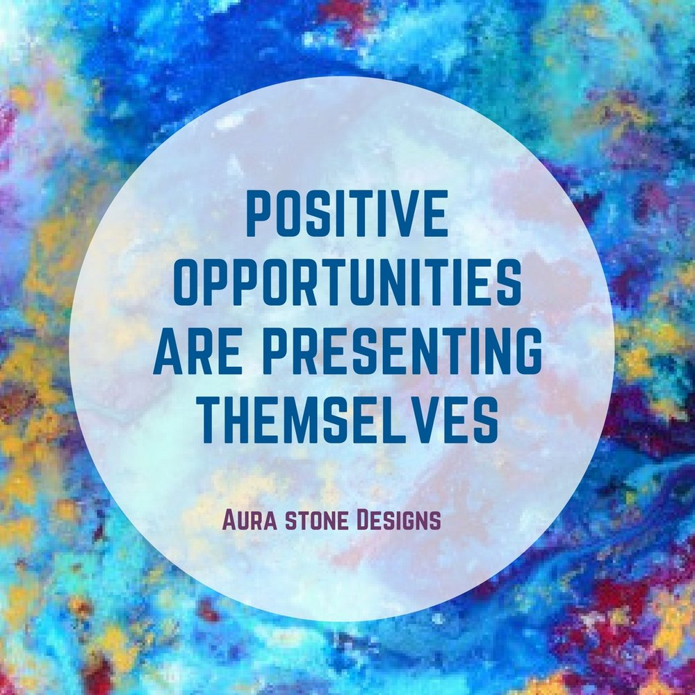 Positive opportunities are presenting themselves