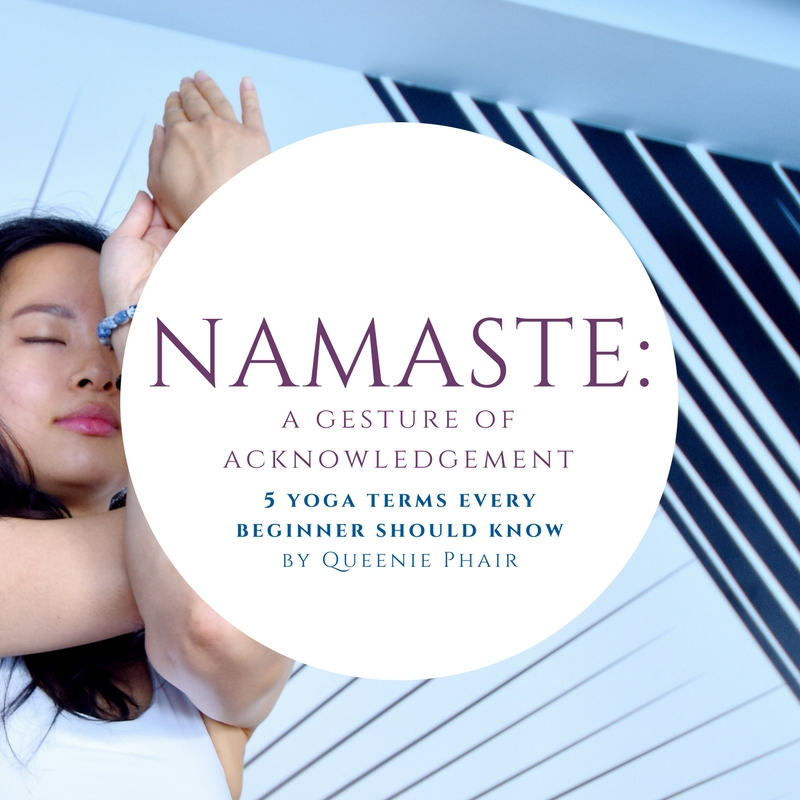 5. Namaste: a gesture of acknowledgement - Namaste roughly means 'the light within me bows to the light within you' or 'my soul honors your soul'. It is also used as a greeting in India. Many yoga teachers use it at the end of a yoga class while bowing their head and pressing their palms to together at the heart. It's used as a sign of respect and gratitude and many find it a great way to bring the yoga session to a close.