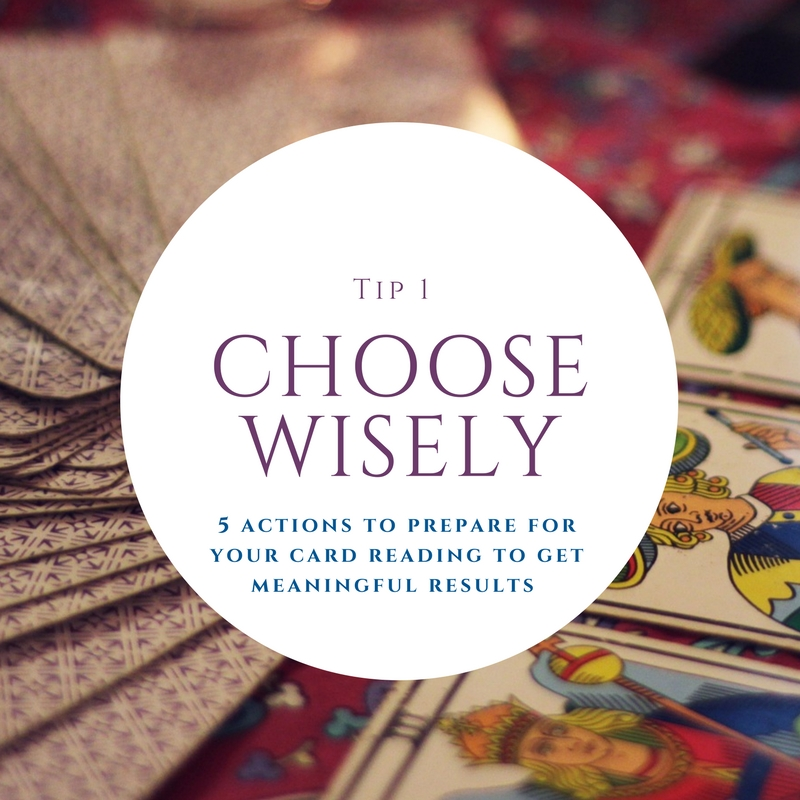 1.Choose Wisely - Read the 'About' page of the tarot card reader you are considering and see their story about how they came about to being a tarot card reader.  Trust your instinct. Look at their website, check out their Instagram, or give them a call and see if you feel a personal connection. If you have reservations, then wait to book a session. Ask around and see if your family or friends have any recommendations.