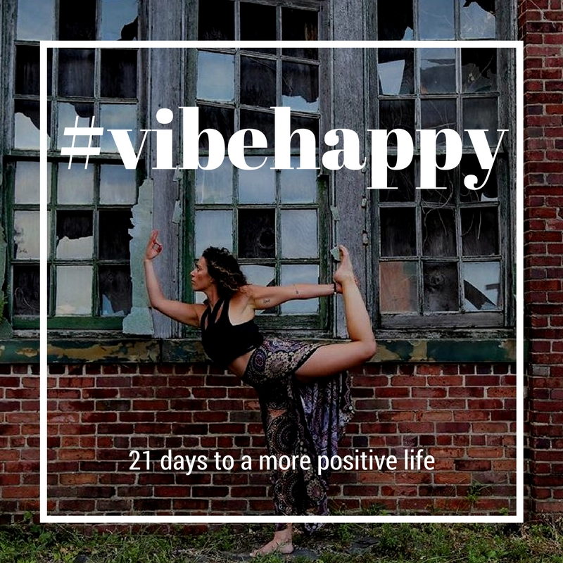 Vibe happy - 21 days to a more positive life