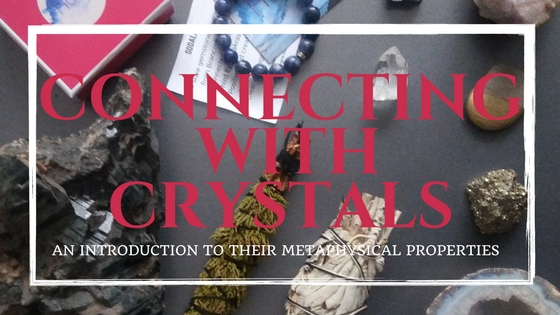 Connecting with crystals - a blog post about the science behind the metaphysical properties of crystals
