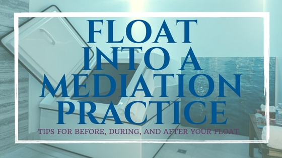 Tips for before, during, and after your float tank session