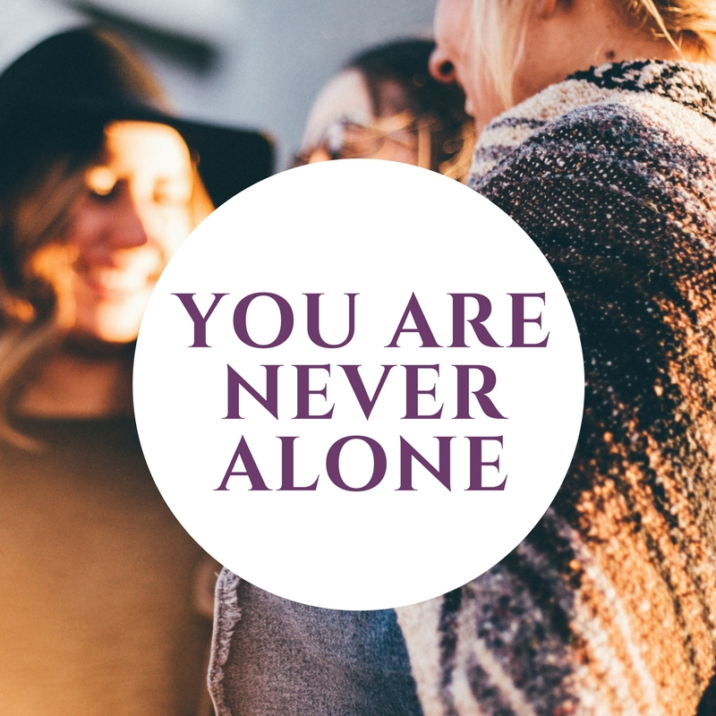 You are never alone