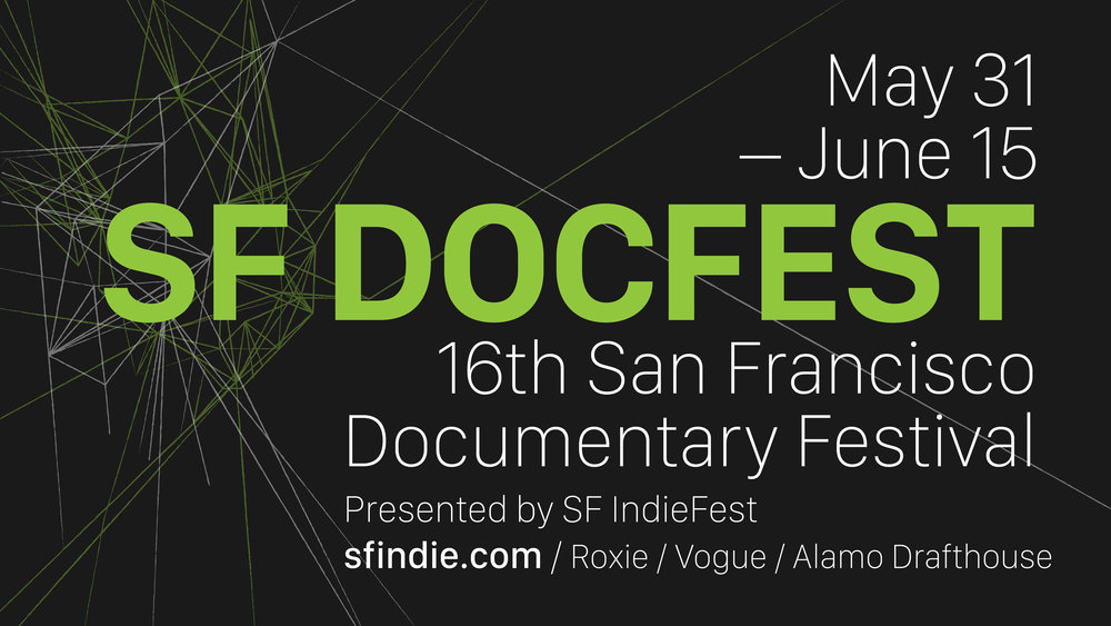 SF DocFest: May 31st to June 15th, presented by SF IndieFest.