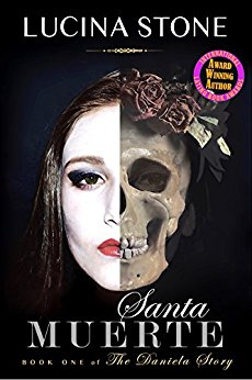 Santa Muerte Lucina Stone - Winner 2016 International Latino Book Award,Best Novel Sci-Fi Fantasy
