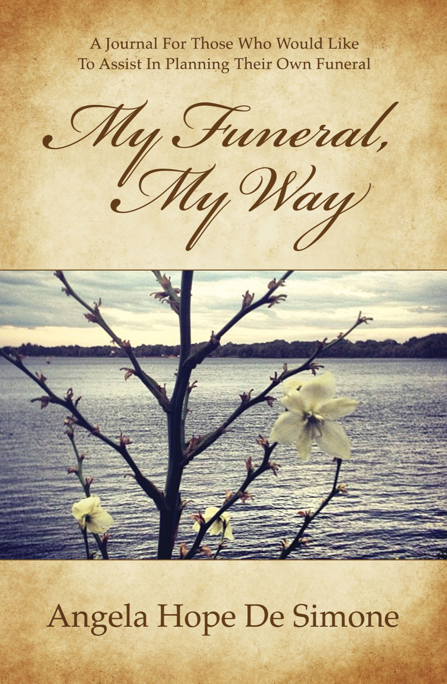 My Funeral, My WayAngela Hope De Simone -