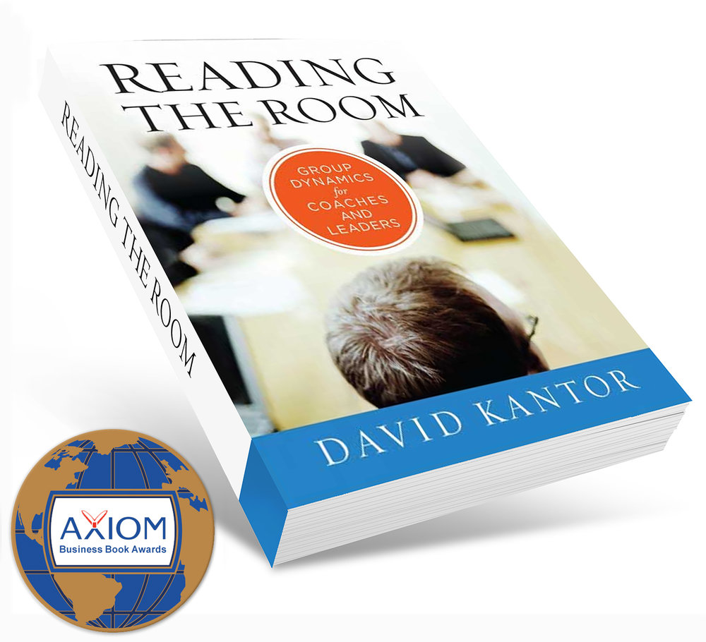 Reading the Room, by David Kantor (1st ed.: Jossey-Bass, a Wiley Imprint, 2012)