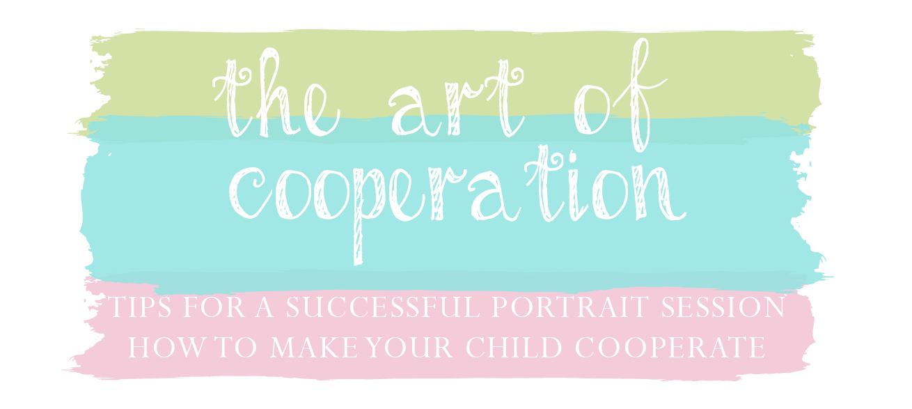 The Art of Cooperation | How to make your child cooperate for a Portrait. | Bucks County Children's Photographer | WWW.WonderlandPortrait.com