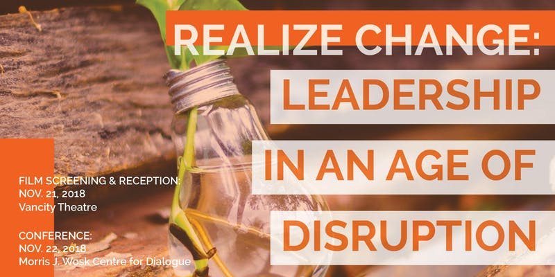 Realize Change: Leadership in an Age of Disruption Nov 21, 2018