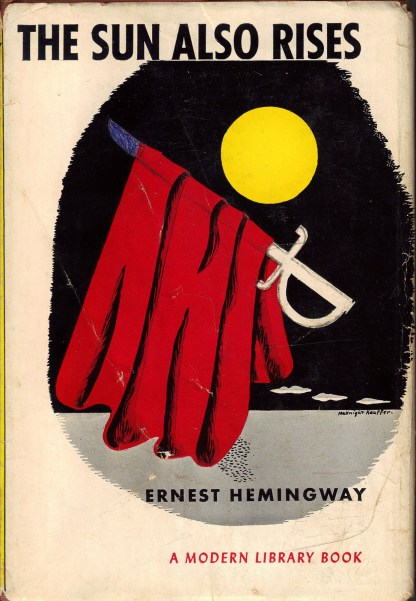 Hemingway's novel:  The Sun Also Rises –    Source