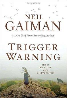 Neil Gaiman's Trigger Warning –  Source