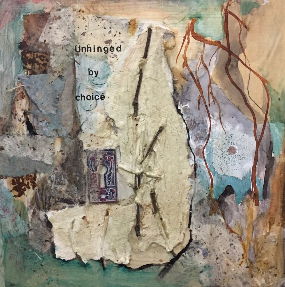 Unhinged By Choice 2016  Mixed media on board  #2 of 3