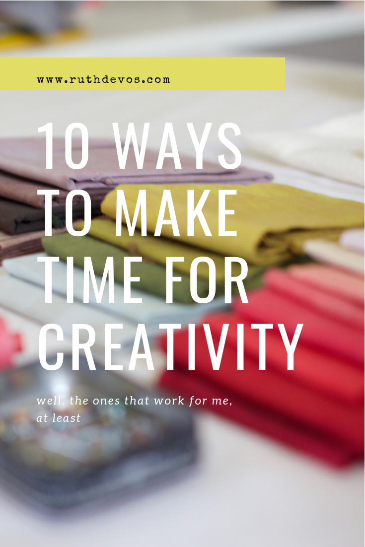 10 ways to make time for creativity.png