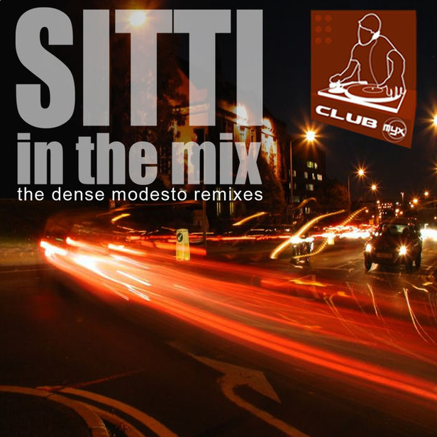 Sitti In The Mix: The Dense Modesto Remixes (2007)