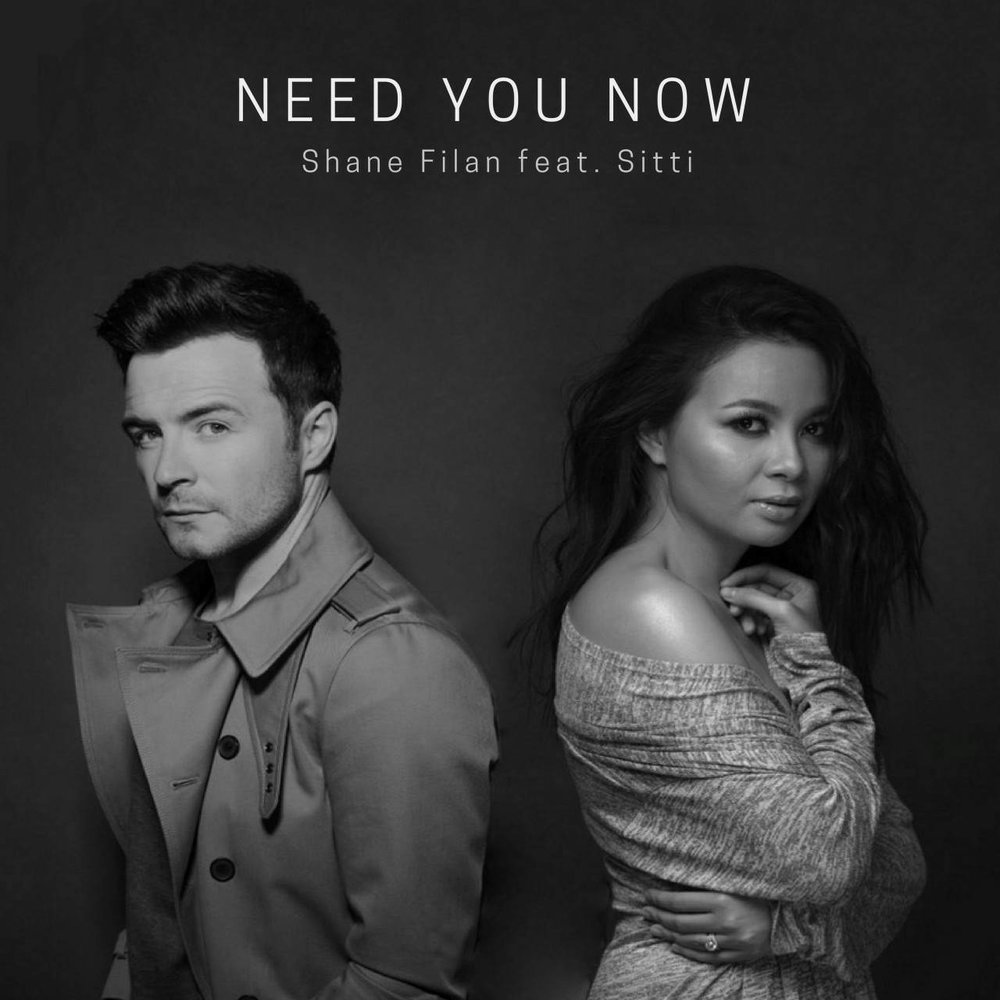 Need You Now - Shane Filan feat. Sitti (2018)