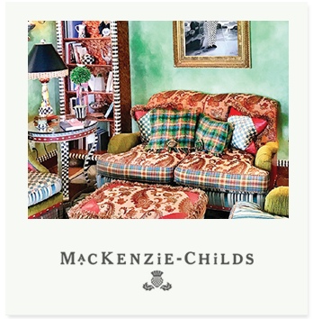 For more than 30 years, Mackenzie-Childs' talented designers and artisans have created beautiful, original tableware, furniture, home and garden accessories and more, that add joy and grace to homes great and small throughout the world. Each piece created b y an artisans holds the surprise and joy of the unexpected.