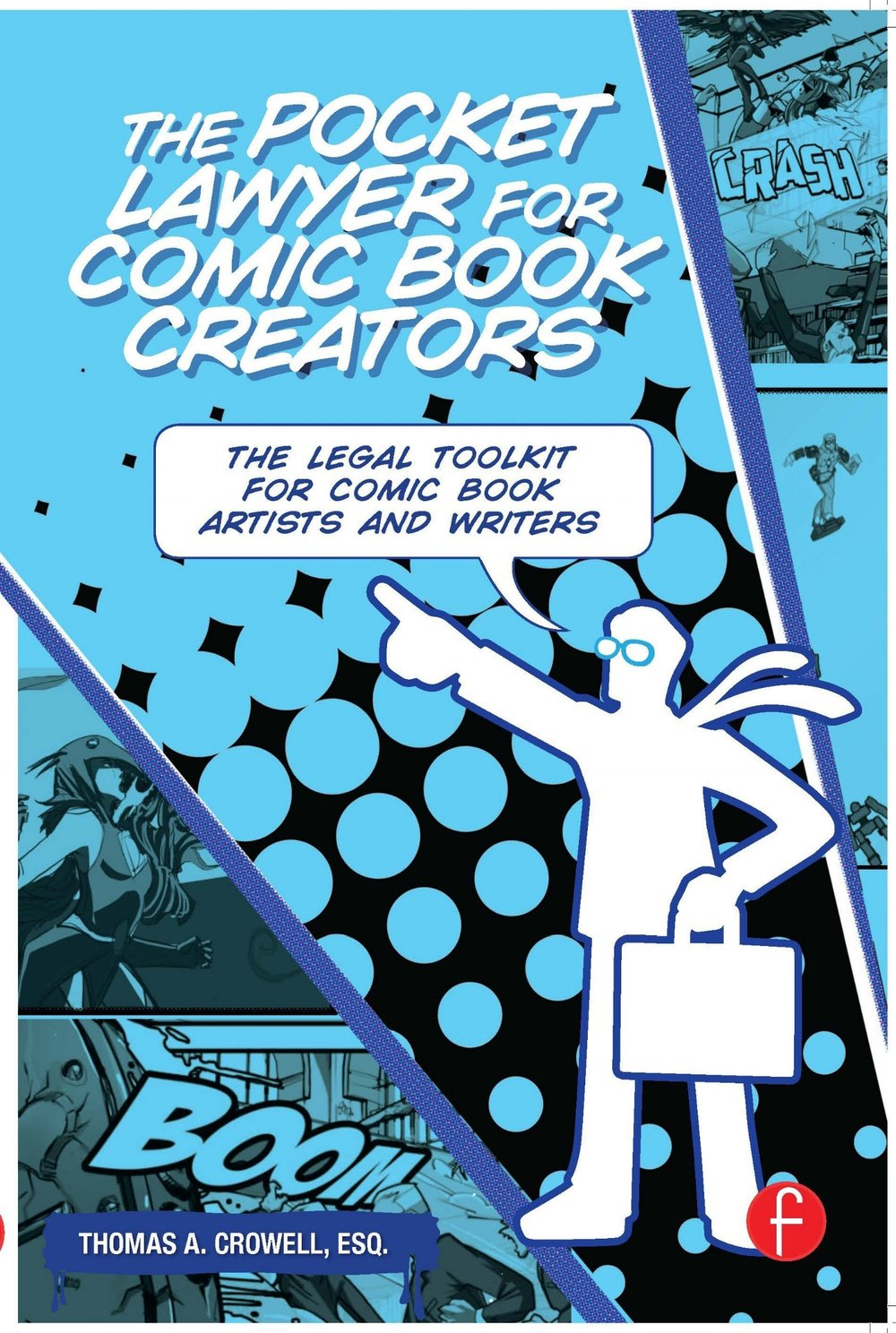 The Pocket Lawyer for Comic Book Creators - The Pocket Lawyer for Comic Book Creators is the FIRST dedicated legal guide to the comic book industry. It is designed to help emerging artists and veteran professionals in the comic book industry build a solid foundation of business and communication practices that they need to thrive in today's ever-changing, uncertain world of indie comics. Readers will learn to protect their copyrights, negotiate publishing deals, hire artists so everyone wins, and learn the ins and outs of key contracts with this helpful resource.