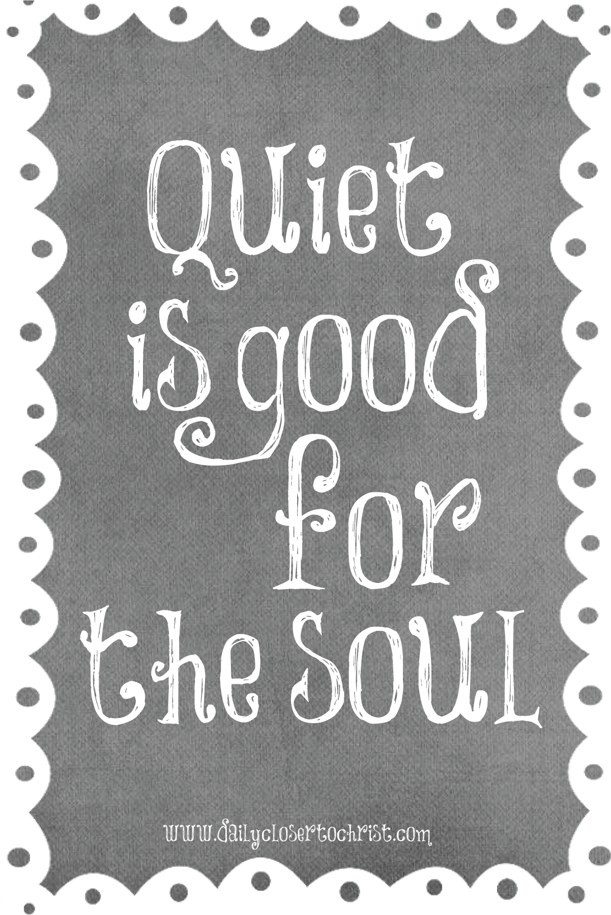 quiet is good for the soul