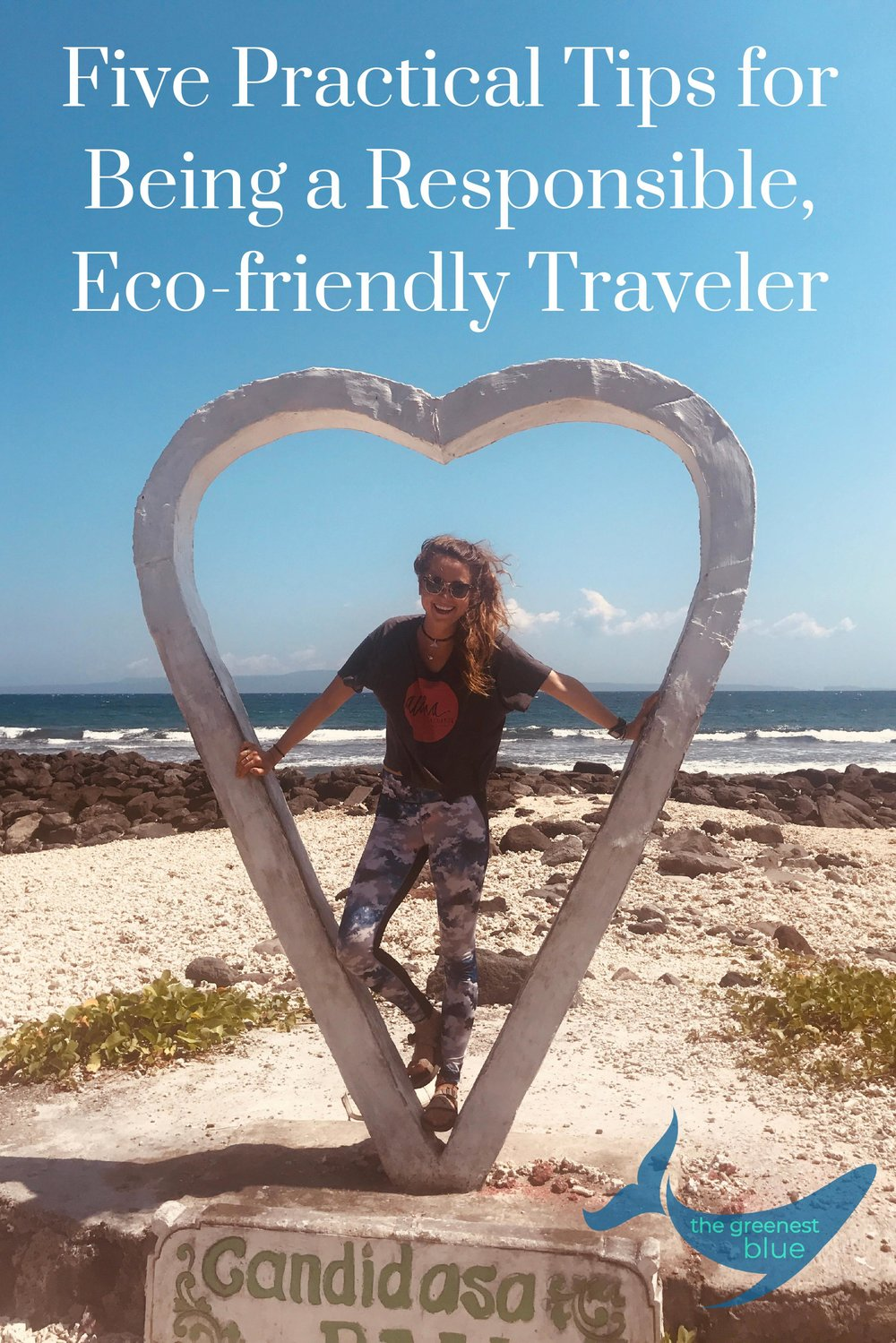 Love Bali - Top Five Tips for Being an Eco-Friendly Traveler on The Greenest Blue