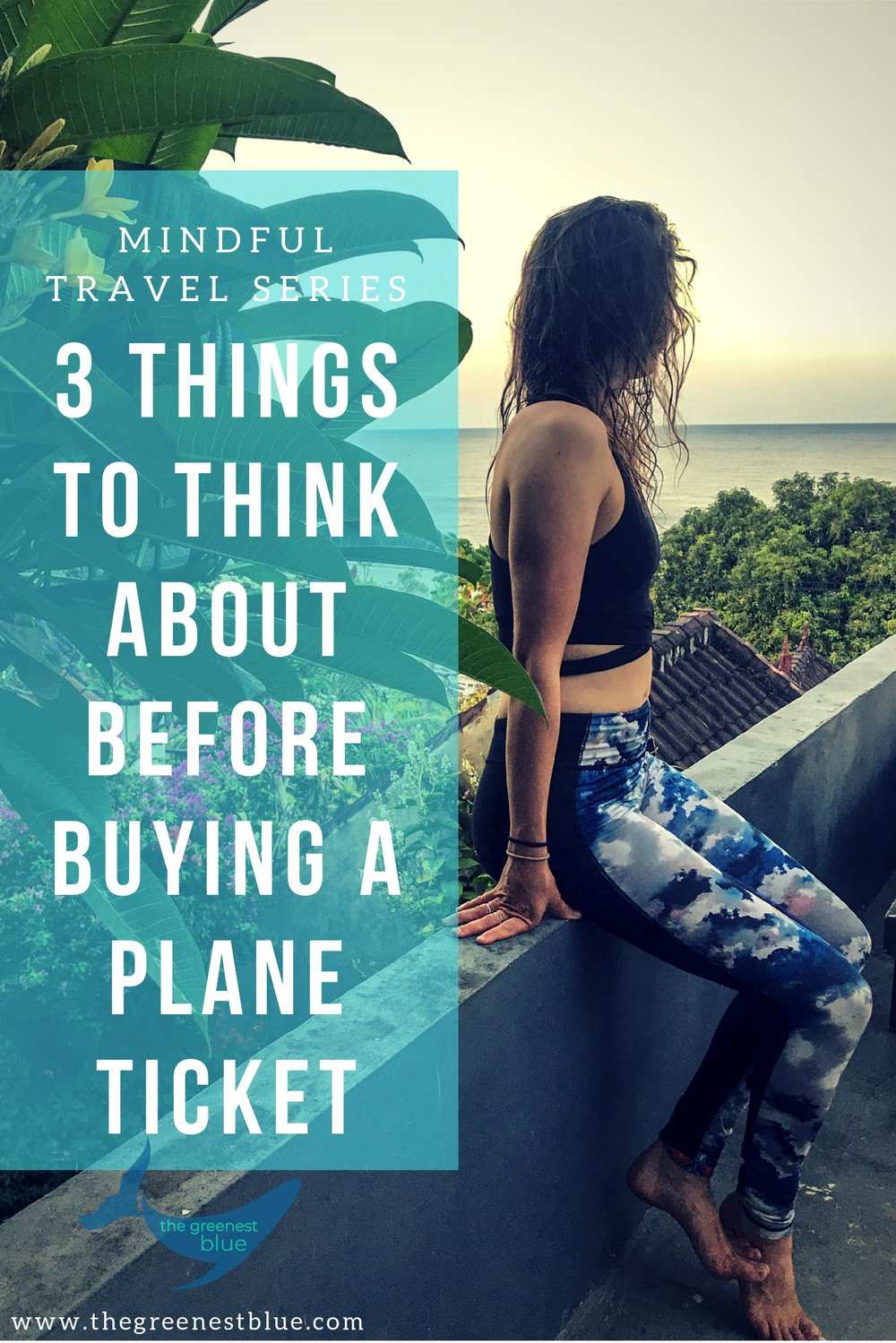 Mindful Travel Series on  thegreenestblue.com . Take responsibility for your wanderlust and be a respectful, mindful traveler. We can all do our part! Read more on the blog.