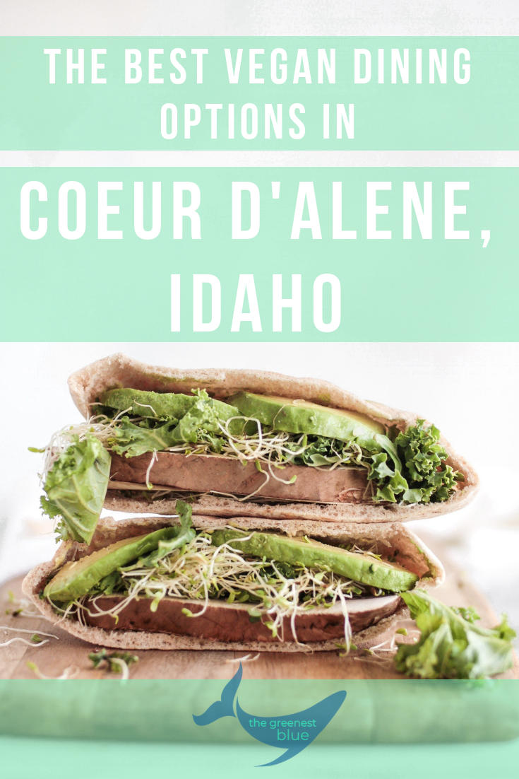 The best vegan food options when you're in visiting Coeur d'Alene, Idaho