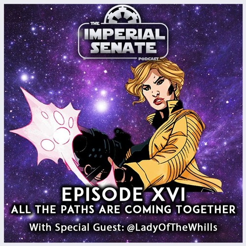 The Imperial Senate Podcast  Episode 16:  All the Paths are Coming Together   Charlie, Nicky and guest Natalie discuss Rebels Season 4, The Last Jedi finishing up in post-production, 'A Certain Point of View' AND MUCH MORE!