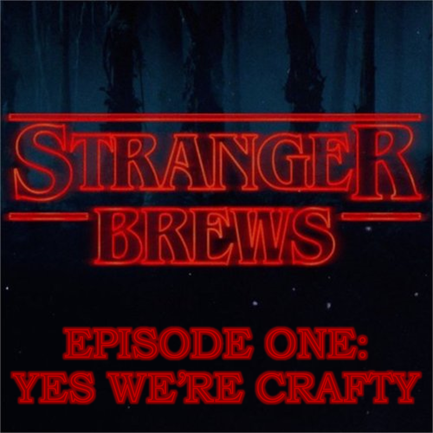 Stranger Brews   Episode 1 | Yes We're Crafty   Join hosts Dallas Wood &Josh Nelson along with guest  Patrick Bonfrisco as they tell their craft brew origin stories and get nostalgic!
