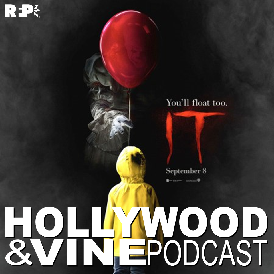 HOLLYWOOD & VINE    EPISODE 26 |  I  t     Tim  &  Patrick  are joined this week by the strangest brewer and baddest motivator himself, Dallas Wood, on their trip down the creepy well to hell in 2017's IT!!!