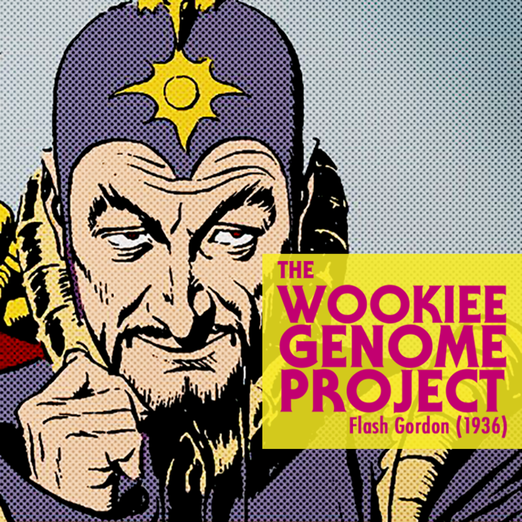 "THE WOOKIEE GENOME PROJECT    EPISODE 4 |  F  lash Gordon - They Painted a Bear    In this episode, the gang tackles Episodes 4, 5, and 6 of Flash Gordon 1936, meets a big fat party animal from Mount Olympus, and learns about ""ray science."" Plus, ""Diamond"" Rob recalls his favorite moments from the Star Wars prequels."