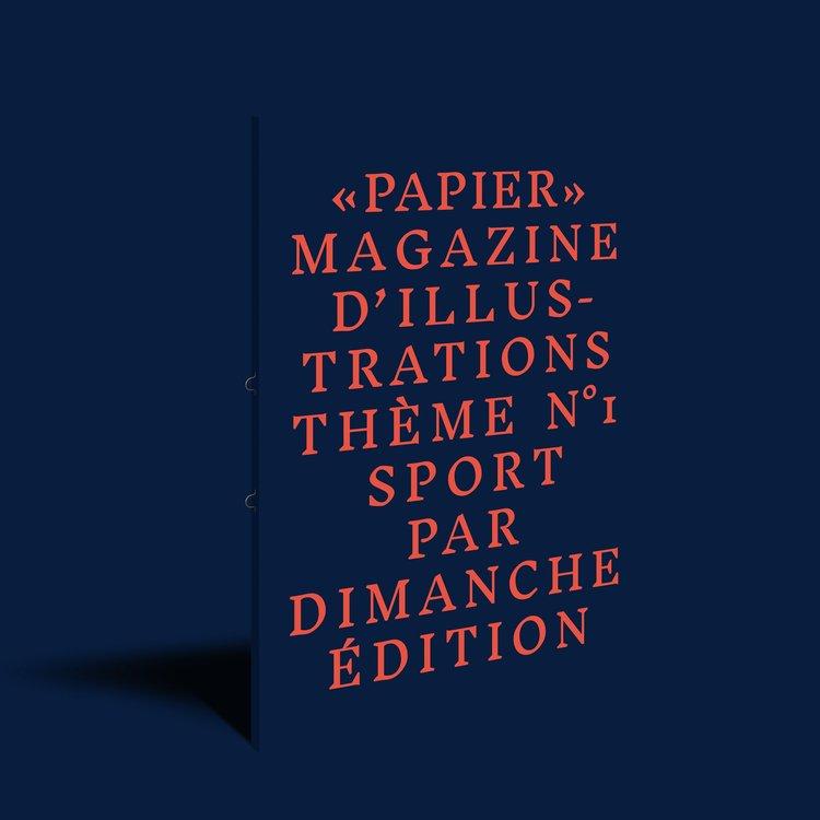 PAPIER Magazine numéro 01  Thème : SPORT    VOIR +