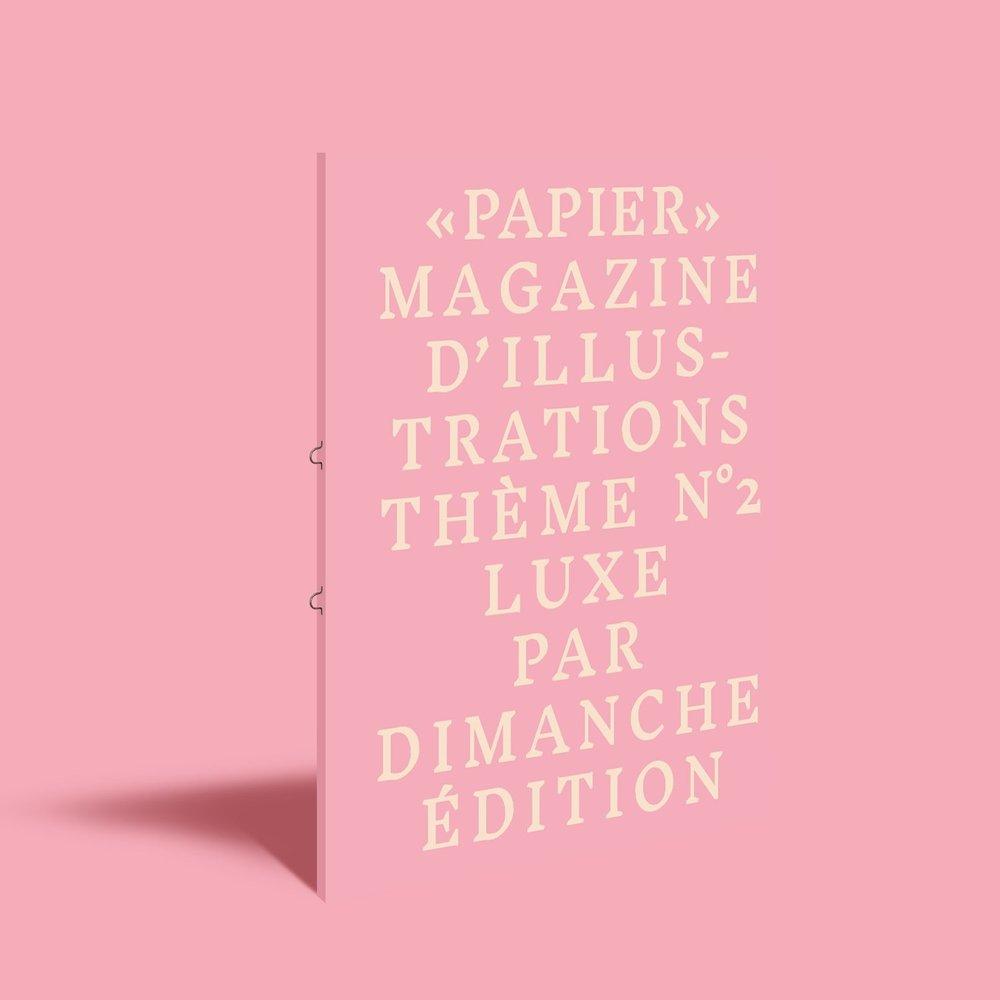 PAPIER Magazine numéro 02  Thème : LUXE    VOIR +