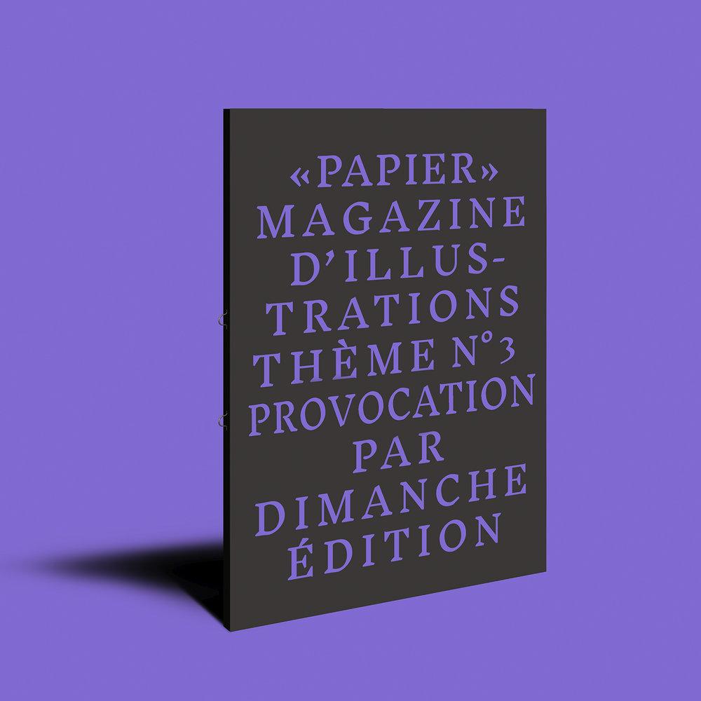 PAPIER Magazine numéro 03  Thème : PROVOCATION    VOIR +