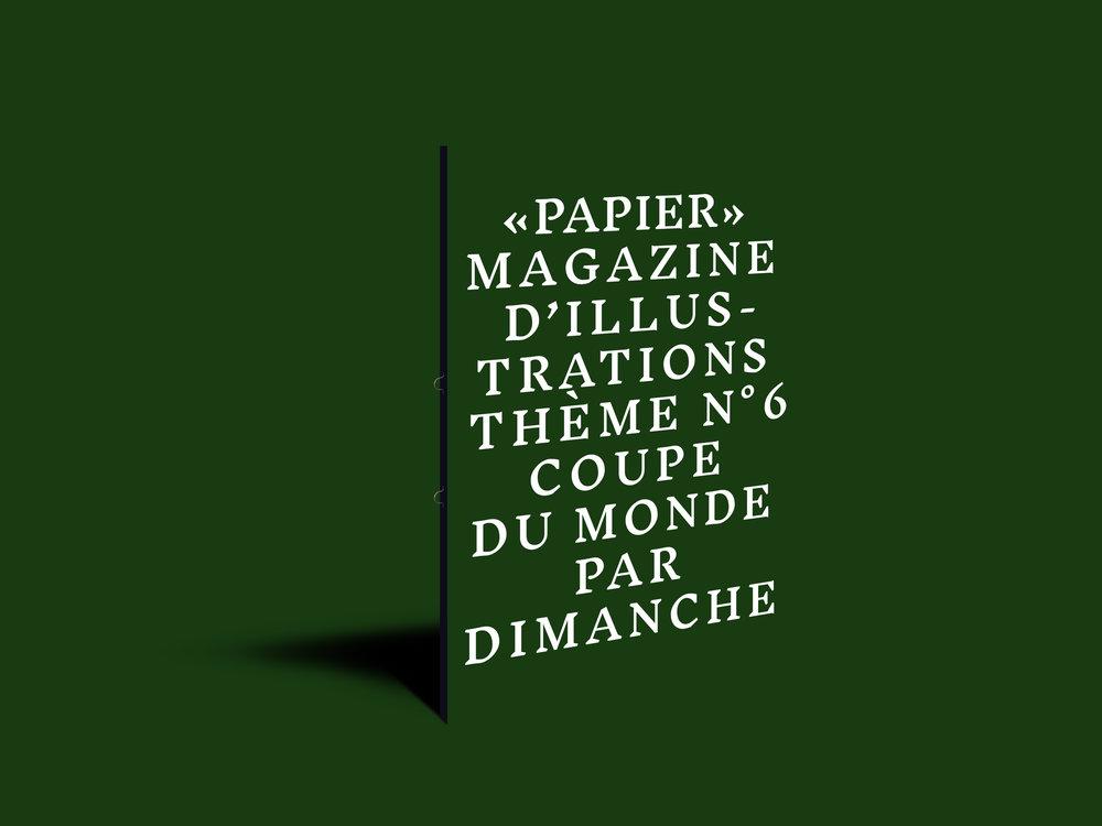 PAPIER Magazine numéro 06  Thème : COUPE DU MONDE    VOIR +