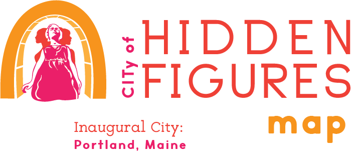 City of Hidden Figures - Inaugural City: Portland Maine