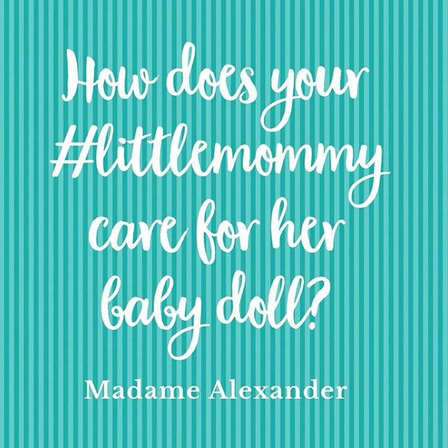 How does your #littlemommy take care of her Madame Alexander doll? Post a photo or video of your little one being a mama to their baby doll and tag us for a chance to be featured!