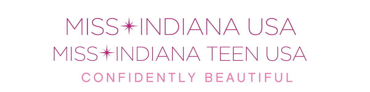 Miss Indiana USA® & Miss Indiana Teen USA®