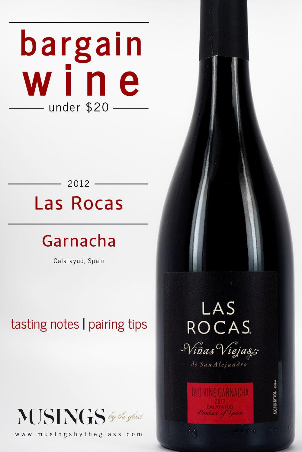 Musings by the Glass - Bargain Wines - 2012 Las Rocas Garnacha Calatayud Spain