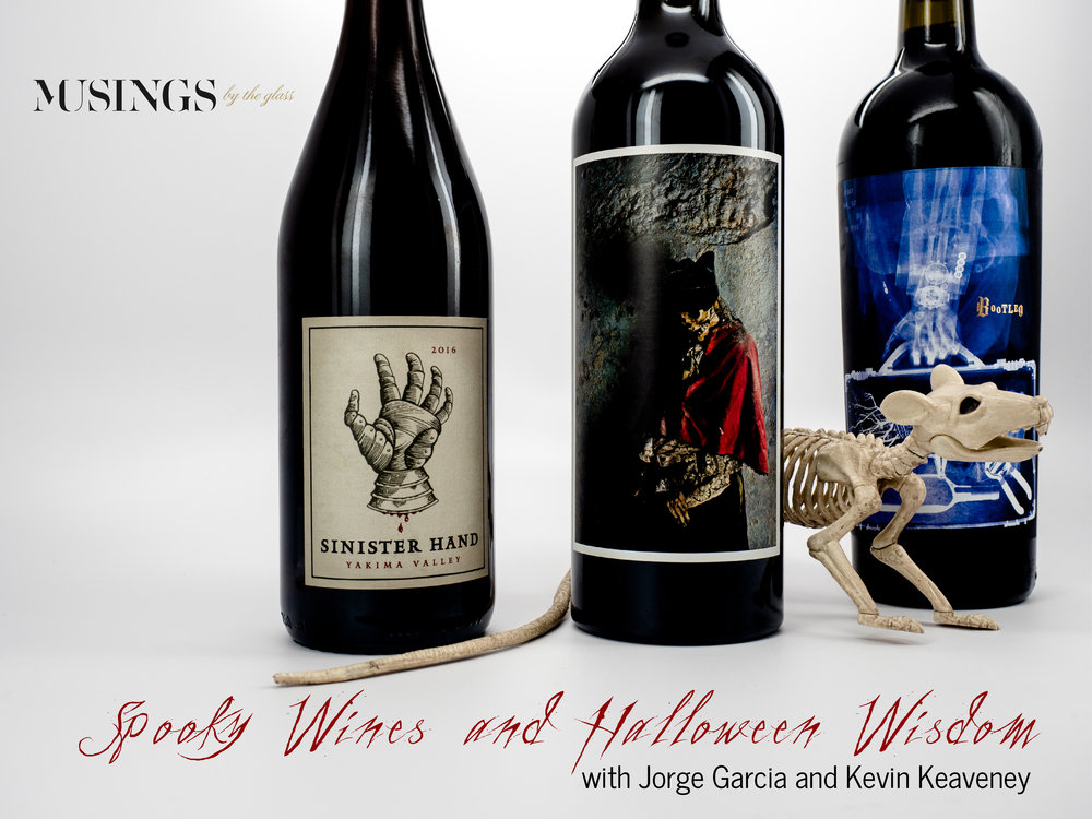 Musings by the Glass - Spooky Wines with Jorge Garcia - Spooky Wines Lineup - Sinister Hand, Orin Swift Palermo, Bootleg