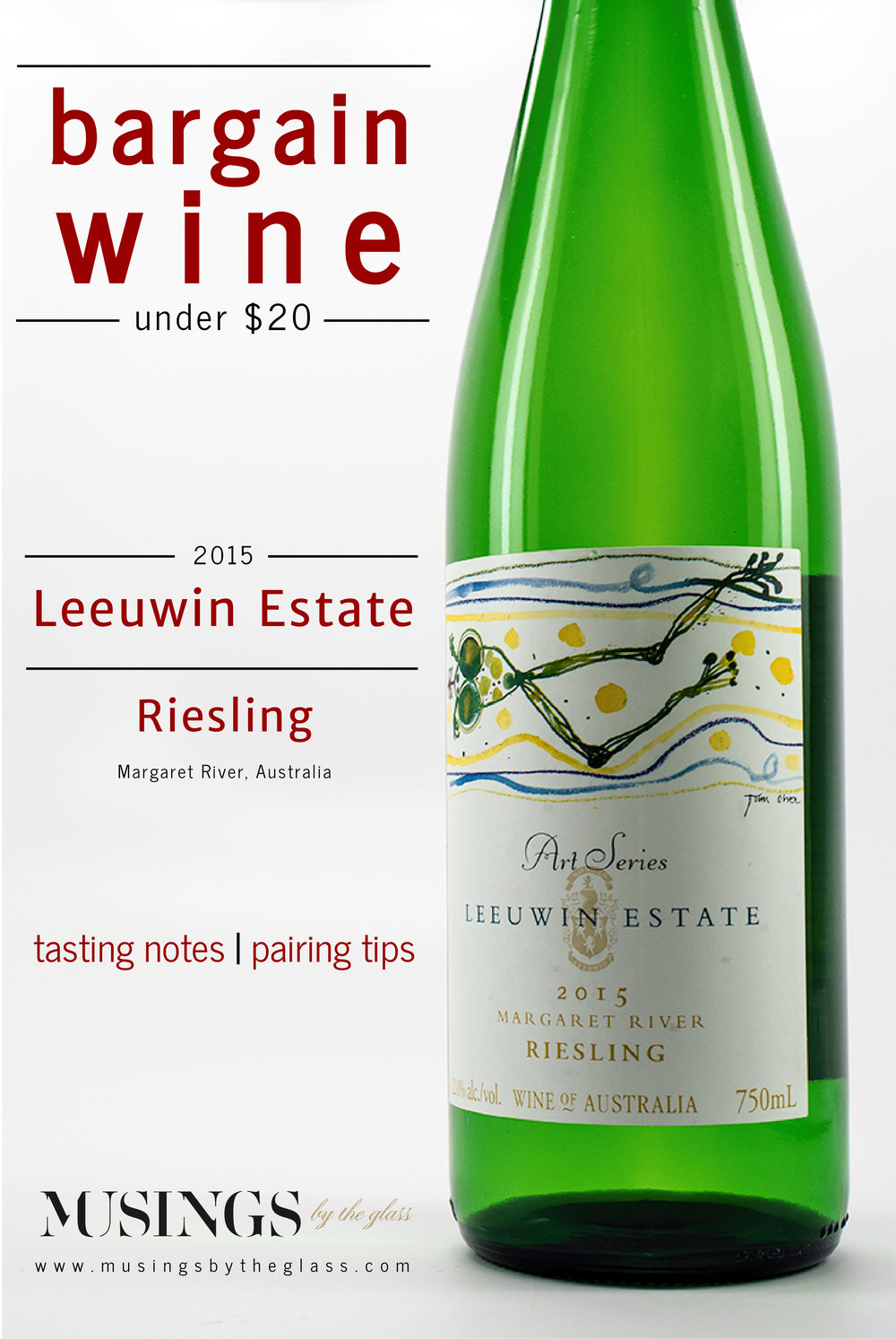 Musings by the Glass - Bargain Wines - 2015 Leeuwin Estate Art Series Riesling Margaret River Australia White Wine