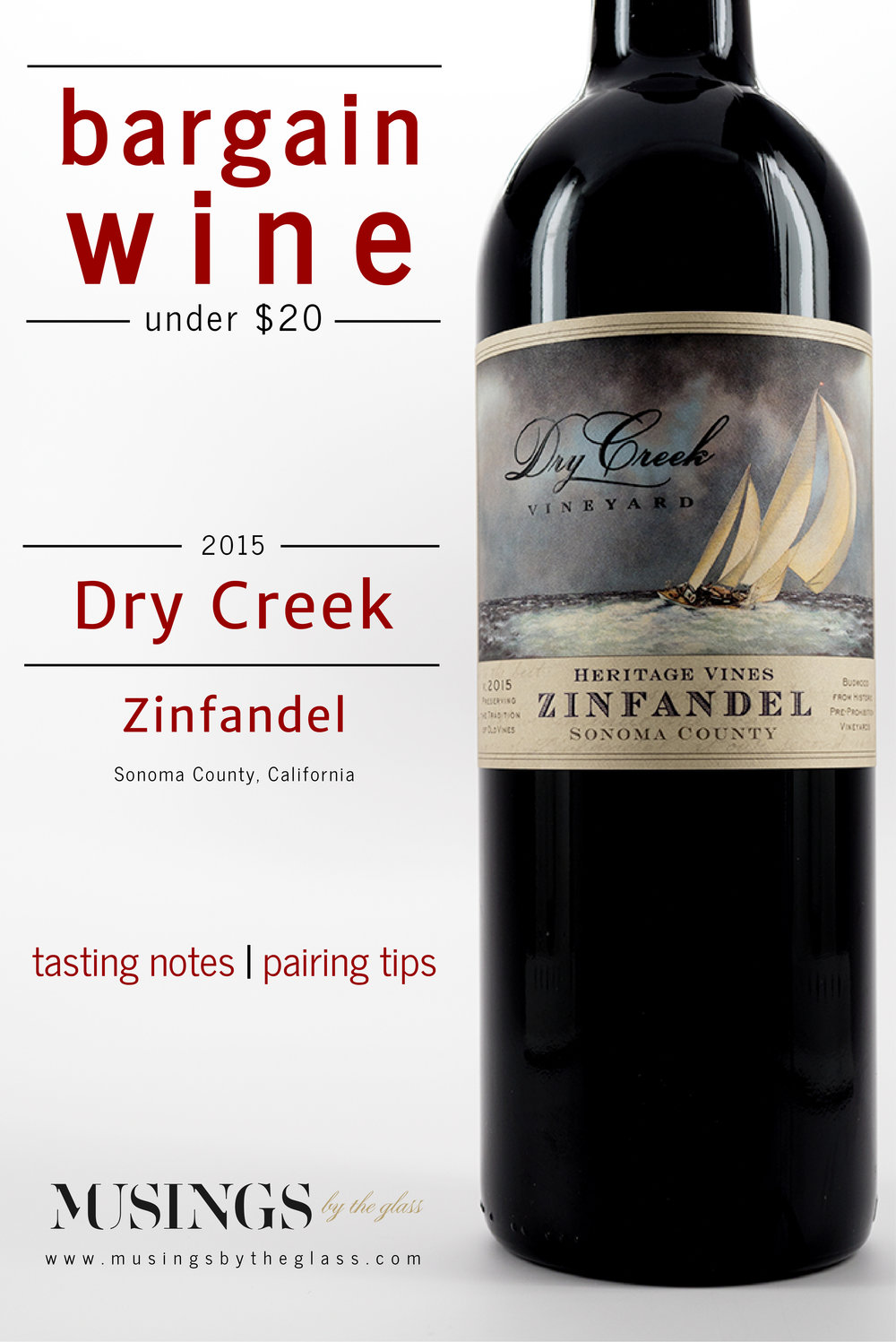 Musings by the Glass - Bargain Wines - Dry Creek Heritage Zinfandel from Sonoma County, California