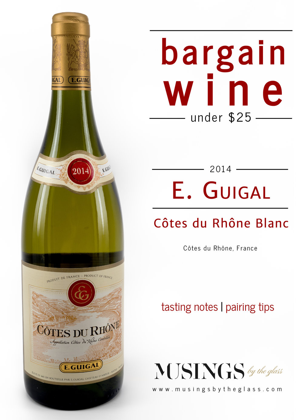 Musings by the Glass - Bargain Wines - E. Guigal Cotes du Rhone Blanc from Rhone Valley, France