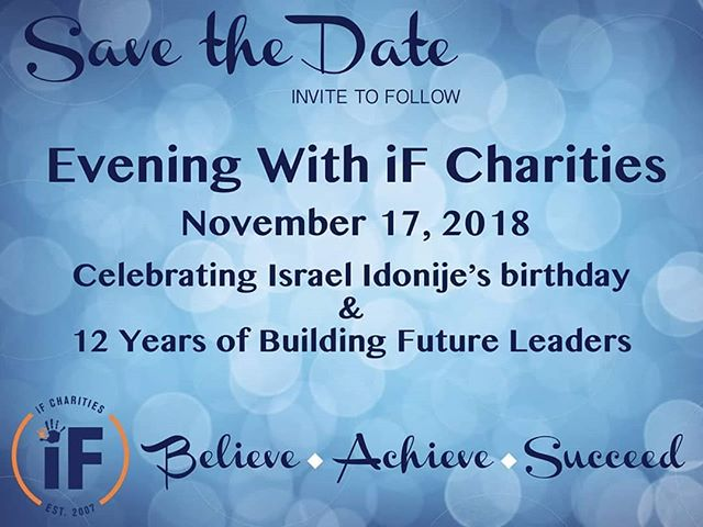 SATURDAY 11/17/18 - Join us to celebrate 12 years of iF Charities and Israel Idonije's birthday!! More details coming, stay tuned.... #Believe #Achieve #Succeed #SaveTheDate #EveningWithiF #iFCharities #HBDizzy