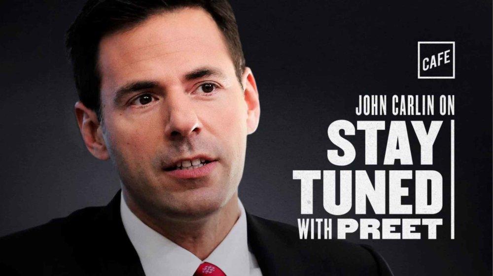 Stay Tuned With Preet - John Carlin